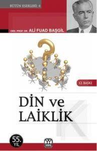 Kitap Derlemesi: Din Ve Laiklik- Ali Fuat Başgil