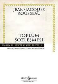 "Kitap İncelemesi: Jean Jacques Rousseau ""Toplum Sözleşmesi"""