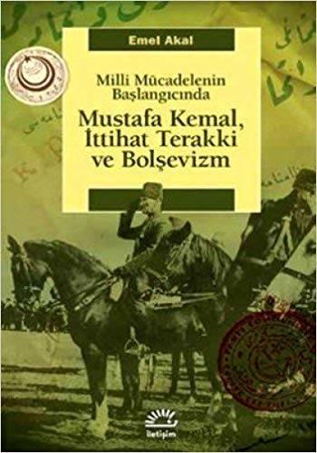 Kitap İncelemesi:Milli Mücadelenin Başlangıcında Mustafa Kemal, İttihat Terakki ve Bolşevizm