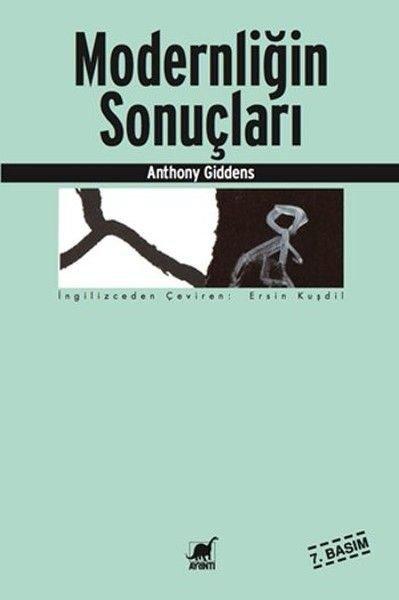 Kitap Analizi: Modernliğin Sonuçları – Anthony Giddens