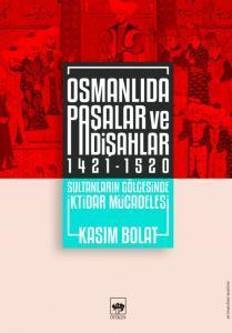WhatsApp-Image-2021-03-14-at-22.58.05-209x300 Kitap Önerisi: Osmanlıda Paşalar ve Padişahlar 1421-1520 Sultanların Gölgesinde İktidar Mücadelesi