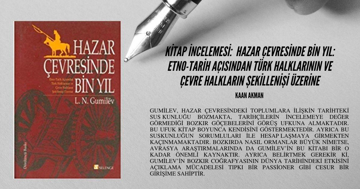 Kitap İncelemesi: Hazar Çevresinde Bin Yıl: Etno-Tarih Açısından Türk Halklarının ve Çevre Halkların Şekillenişi Üzerine